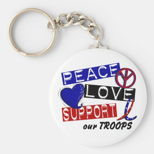PEACE LOVE SUPPORT Our Troops T-Shirts & Apparel Key Chains