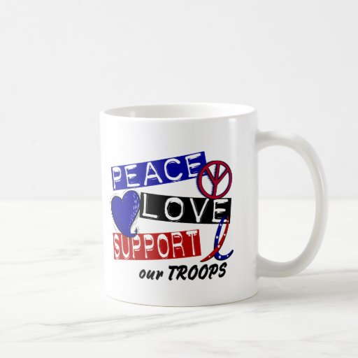 PEACE LOVE SUPPORT Our Troops T-Shirts & Apparel Mugs