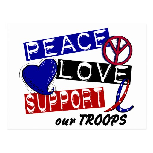 PEACE LOVE SUPPORT Our Troops T-Shirts & Apparel Post Cards