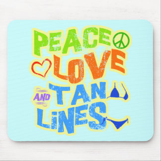 Peace Love Tan Lines Mouse Pad