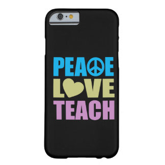 Peace Love Teach Barely There iPhone 6 Case