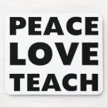 Peace Love Teach Mouse Mats