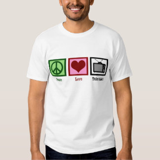 Peace Love Television Shirts