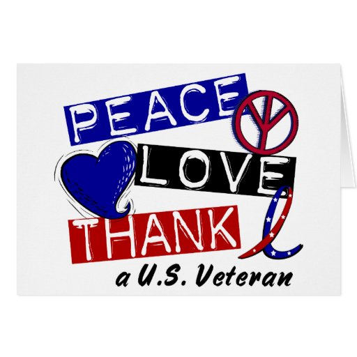 PEACE LOVE THANK A Veteran T-Shirts & Apparel Greeting Cards