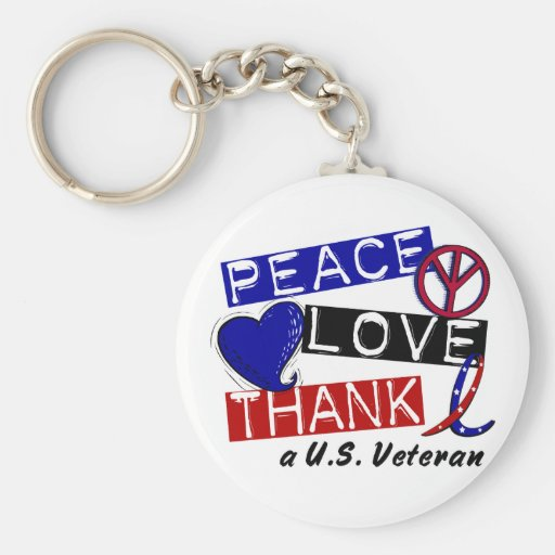 PEACE LOVE THANK A Veteran T-Shirts & Apparel Keychains