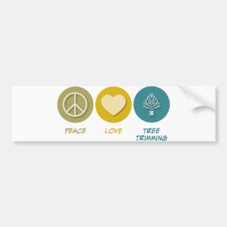 Peace Love Tree Trimming Bumper Stickers