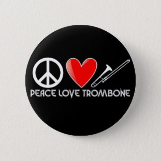 Peace, Love, Trombone 6 Cm Round Badge