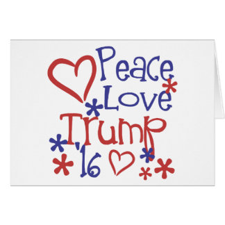 Peace Love Trump - Donald Trump for President Gear Card