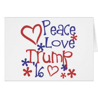 Peace Love Trump - Donald Trump for President Gear Greeting Card