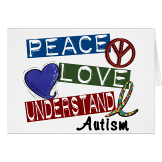 PEACE LOVE UNDERSTAND AUTISM GREETING CARD