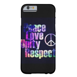 Peace Love Unity Respect Barely There iPhone 6 Case