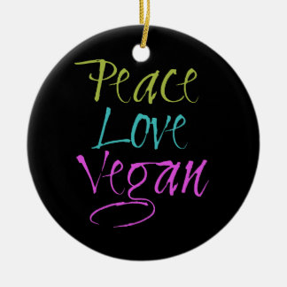 Peace, Love, Vegan Round Ceramic Decoration
