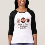 Peace Love Veterinary Medicine Raglan T shirt