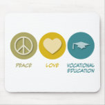 Peace Love Vocational Education Mouse Pads