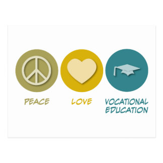 Peace Love Vocational Education Postcard