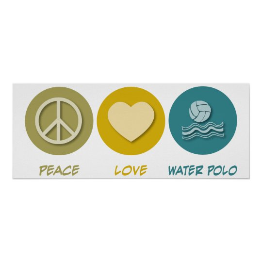 Peace Love Water Polo Poster