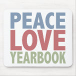 Peace Love Yearbook Mouse Pad