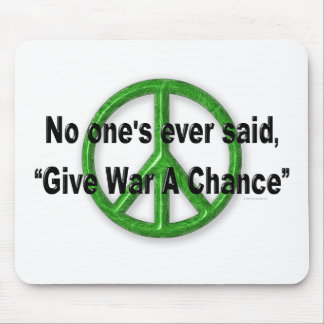 Peace, Not War Mouse Mat