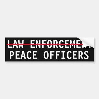 PEACE OFFICERS, NOT LAW ENFORCEMENT BUMPER STICKER