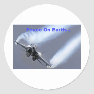 Peace On Earth...Through Air Superiority Round Sticker