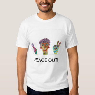 Peace Out Tshirts