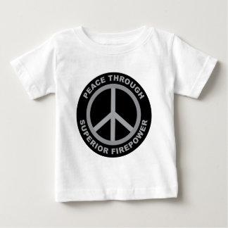 Peace Through Superior Firepower Baby T-Shirt