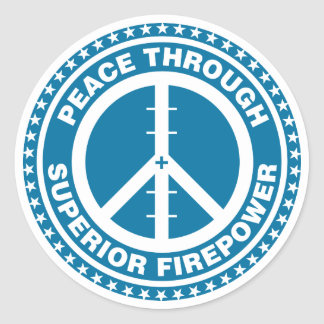 Peace Through Superior Firepower - Blue Classic Round Sticker