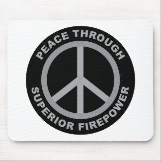 Peace Through Superior Firepower Mouse Mat
