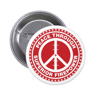 Peace Through Superior Firepower - Red 6 Cm Round Badge
