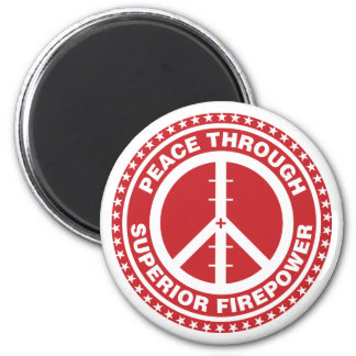 Peace Through Superior Firepower - Red 6 Cm Round Magnet
