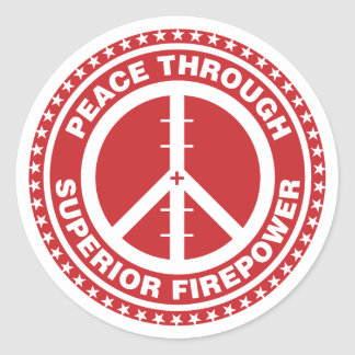 Peace Through Superior Firepower - Red Classic Round Sticker