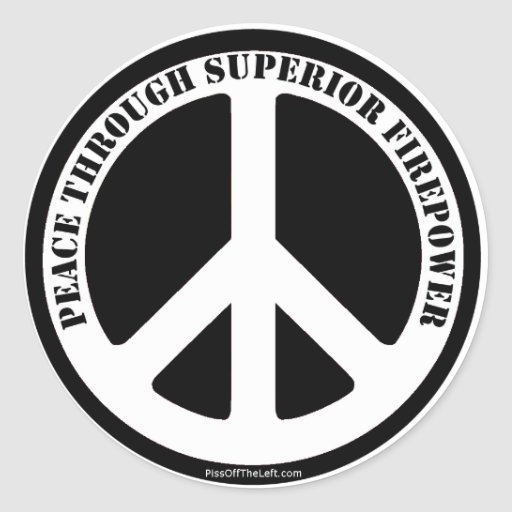 Peace Through Superior Firepower Round Stickers