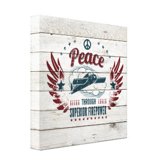 Peace Through Superior Firepower Stretched Canvas Print