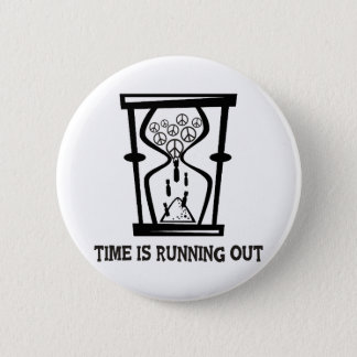Peace - Time Is Running Out 6 Cm Round Badge