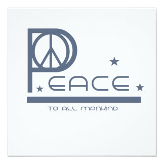 Peace to All Mankind T-shirts and Gifts 13 Cm X 13 Cm Square Invitation Card