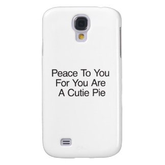 Peace To You For You Are A Cutie Pie Samsung Galaxy S4 Covers