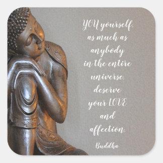 Peaceful Buddha You Deserve Love Wisdom Quote Square Sticker
