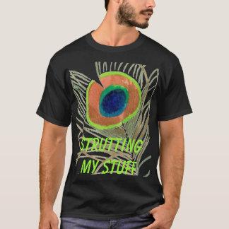 peacockeye2, STRUTTING MY STUFF T-Shirt