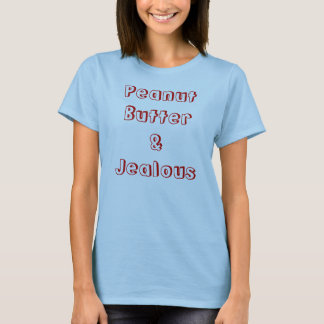 Peanut Butter & Jealous T-Shirt