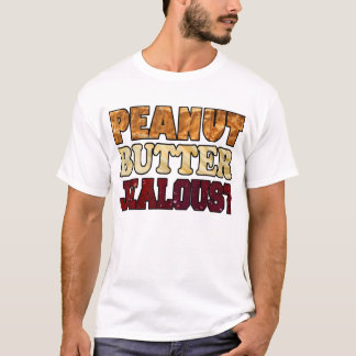 Peanut Butter Jealous? T-Shirt