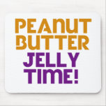Peanut Butter Jelly Time Mousepad
