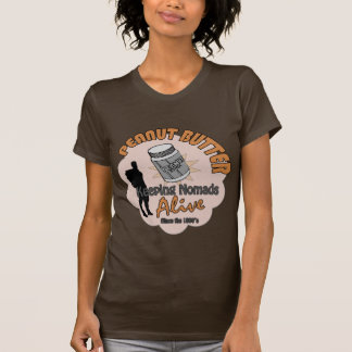 Peanut Butter - Keeping Nomads Alive T-shirts