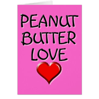 Peanut Butter Love Greeting Card