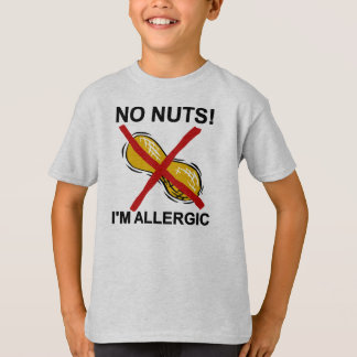 Peanut NO Nuts I'm Allergic T-Shirt