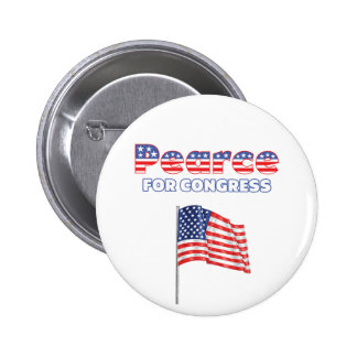 Pearce for Congress Patriotic American Flag Pinback Buttons