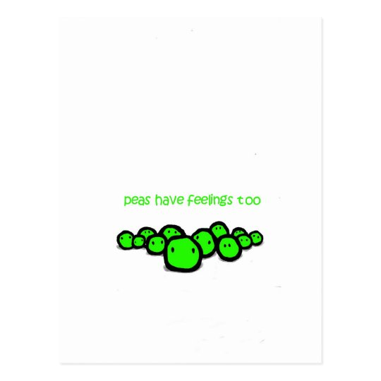 peas have feeling too postcard