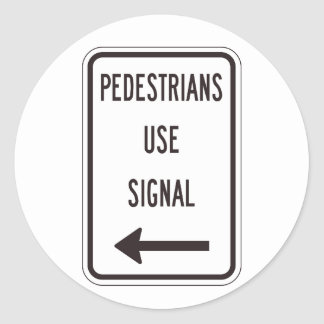 Pedestrians Use Signal Road Sign Stickers