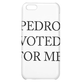 Pedro Voted For Me iPhone 5C Covers