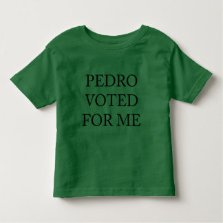 Pedro Voted For Me Toddler T-Shirt