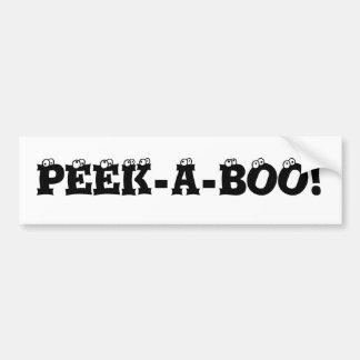 PEEK-A-BOO! CAR BUMPER STICKER